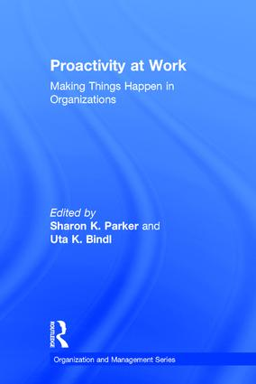 Proactivity at Work: Making Things Happen in Organizations, 1st Edition (Hardback) book cover