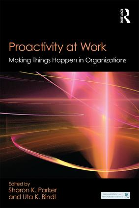 Proactivity at Work: Making Things Happen in Organizations book cover