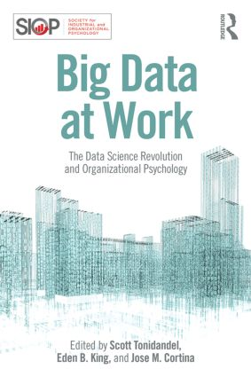 Big Data at Work: The Data Science Revolution and Organizational Psychology, 1st Edition (Paperback) book cover
