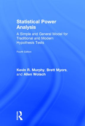 Statistical Power Analysis: A Simple and General Model for Traditional and Modern Hypothesis Tests, Fourth Edition, 4th Edition (Hardback) book cover