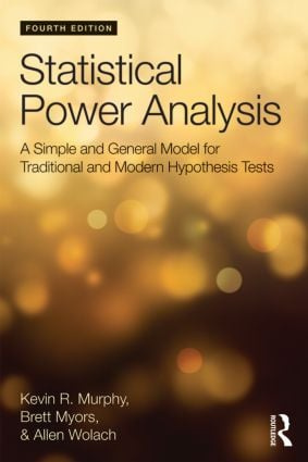 Statistical Power Analysis: A Simple and General Model for Traditional and Modern Hypothesis Tests, Fourth Edition, 4th Edition (Paperback) book cover