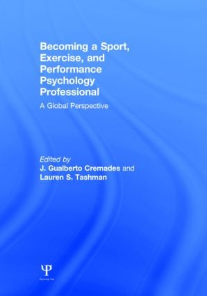 Becoming a Sport, Exercise, and Performance Psychology Professional: A Global Perspective book cover