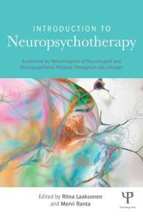 Introduction to Neuropsychotherapy: Guidelines for Rehabilitation of Neurological and Neuropsychiatric Patients Throughout the Lifespan, 1st Edition (Paperback) book cover