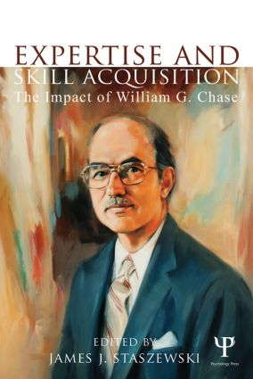 Expertise and Skill Acquisition: The Impact of William G. Chase (Paperback) book cover