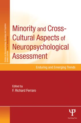 Minority and Cross-Cultural Aspects of Neuropsychological Assessment: Enduring and Emerging Trends book cover