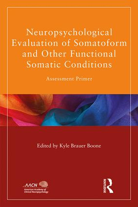 Neuropsychological Evaluation of Somatoform and Other Functional Somatic Conditions: Assessment Primer, 1st Edition (Paperback) book cover
