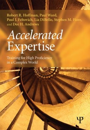 Accelerated Expertise: Training for High Proficiency in a Complex World book cover