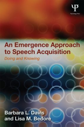 An Emergence Approach to Speech Acquisition: Doing and Knowing (Paperback) book cover