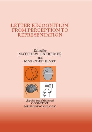 Letter Recognition: From Perception to Representation: A Special Issue of Cognitive Neuropsychology (Hardback) book cover