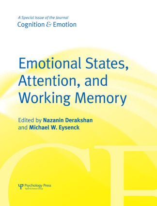 Emotional States, Attention, and Working Memory: A Special Issue of Cognition & Emotion, 1st Edition (Hardback) book cover