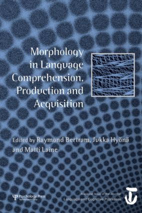 Morphology in Language Comprehension, Production and Acquisition: A Special Issue of Language and Cognitive Processes (Hardback) book cover