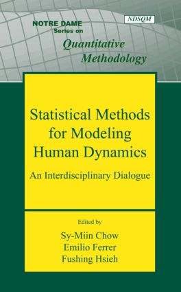Statistical Methods for Modeling Human Dynamics: An Interdisciplinary Dialogue (Hardback) book cover