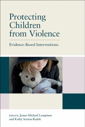 Protecting Children from Violence: Evidence-Based Interventions (Paperback) book cover