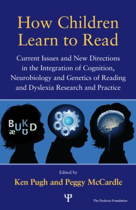 How Children Learn to Read: Current Issues and New Directions in the Integration of Cognition, Neurobiology and Genetics of Reading and Dyslexia Research and Practice (Hardback) book cover