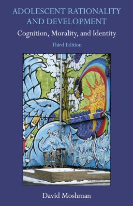 Adolescent Rationality and Development: Cognition, Morality, and Identity, Third Edition, 3rd Edition (Hardback) book cover
