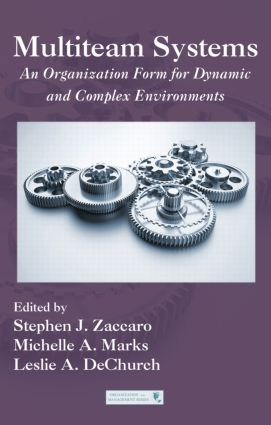 Multiteam Systems: An Organization Form for Dynamic and Complex Environments book cover