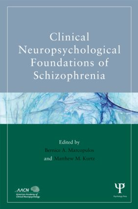Clinical Neuropsychological Foundations of Schizophrenia (Hardback) book cover