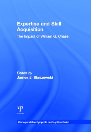 Expertise and Skill Acquisition: The Impact of William G. Chase, 1st Edition (Hardback) book cover