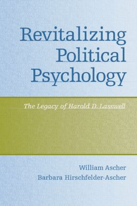 Revitalizing Political Psychology: The Legacy of Harold D. Lasswell (Paperback) book cover