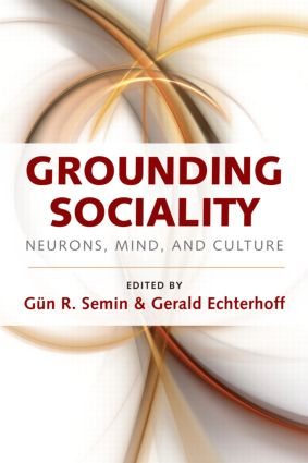 Grounding Sociality: Neurons, Mind, and Culture (Hardback) book cover