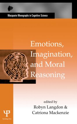 Emotions, Imagination, and Moral Reasoning (Hardback) book cover