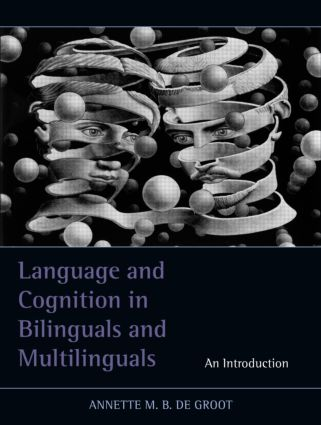 Language and Cognition in Bilinguals and Multilinguals: An Introduction (Hardback) book cover
