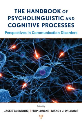 The Handbook of Psycholinguistic and Cognitive Processes: Perspectives in Communication Disorders book cover