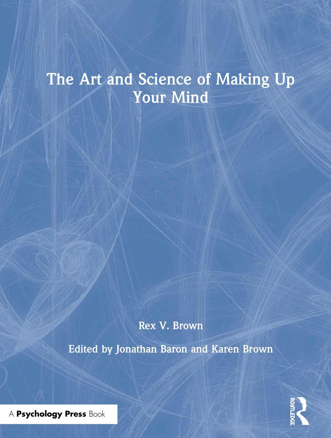 The Art and Science of Making Up Your Mind book cover