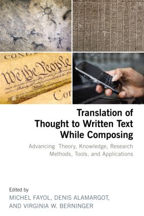 Translation of Thought to Written Text While Composing: Advancing Theory, Knowledge, Research Methods, Tools, and Applications (Hardback) book cover