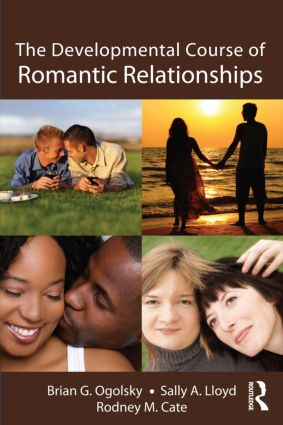 The Developmental Course of Romantic Relationships: 1st Edition (Paperback) book cover
