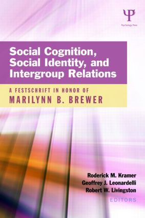 Social Cognition, Social Identity, and Intergroup Relations: A Festschrift in Honor of Marilynn B. Brewer (Hardback) book cover