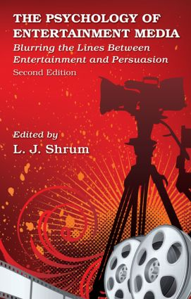 The Psychology of Entertainment Media: Blurring the Lines Between Entertainment and Persuasion, 2nd Edition (Hardback) book cover