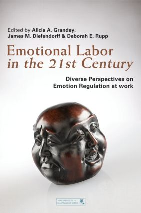Emotional Labor in the 21st Century: Diverse Perspectives on Emotion Regulation at Work (Hardback) book cover