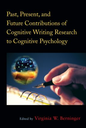 Past, Present, and Future Contributions of Cognitive Writing Research to Cognitive Psychology (Hardback) book cover