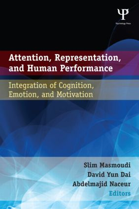 Attention, Representation, and Human Performance: Integration of Cognition, Emotion, and Motivation (Hardback) book cover