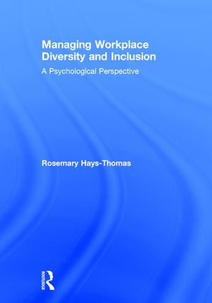 Managing Workplace Diversity and Inclusion: A Psychological Perspective (Hardback) book cover
