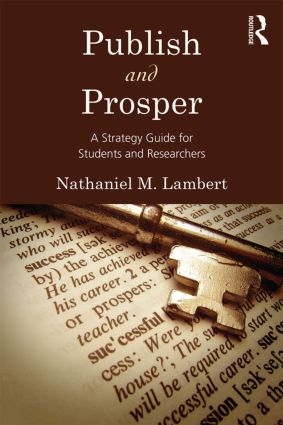 Publish and Prosper: A Strategy Guide for Students and Researchers, 1st Edition (Paperback) book cover