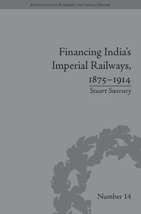Financing India's Imperial Railways, 1875–1914
