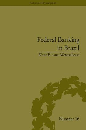 Federal Banking in Brazil: Policies and Competitive Advantages, 1st Edition (Hardback) book cover