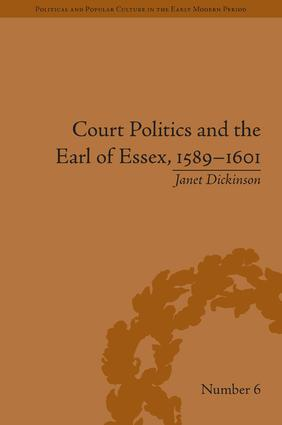 Court Politics and the Earl of Essex, 1589-1601: 1st Edition (Hardback) book cover