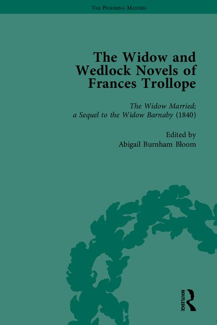 The Widow and Wedlock Novels of Frances Trollope: 1st Edition (Hardback) book cover