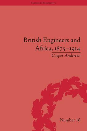 British Engineers and Africa, 1875-1914: 1st Edition (Hardback) book cover