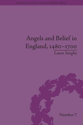 Angels and Belief in England, 1480-1700: 1st Edition (Hardback) book cover