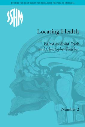 Locating Health: Historical and Anthropological Investigations of Place and Health, 1st Edition (Hardback) book cover