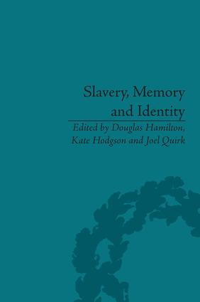 Slavery, Memory and Identity: National Representations and Global Legacies, 1st Edition (Hardback) book cover