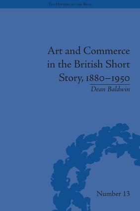 Art and Commerce in the British Short Story, 1880–1950