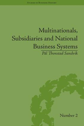 Multinationals, Subsidiaries and National Business Systems: The Nickel Industry and Falconbridge Nikkelverk, 1st Edition (Hardback) book cover