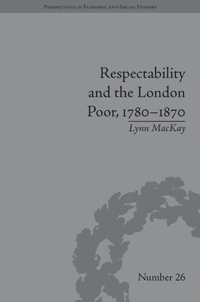 Respectability and the London Poor, 1780-1870: The Value of Virtue, 1st Edition (Hardback) book cover