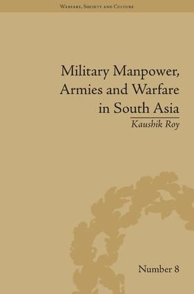 Military Manpower, Armies and Warfare in South Asia: 1st Edition (Hardback) book cover