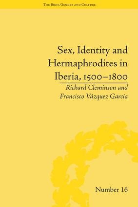 Sex, Identity and Hermaphrodites in Iberia, 1500–1800